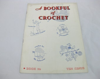 A Bookful of Crochet, Book 52, Crochet Instructions for Clothing and Home Decor, 1935 Spool Cotton Company