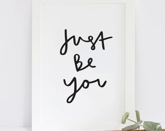 Just Be You Print - Love Quote Print - Typography Print