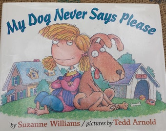 My Dog Never Says Please - 1997 - Hardcover