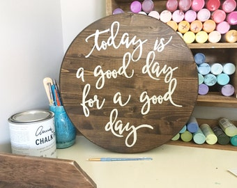 Painted wood sign | Round wooden sign | today is a good day for a good day | Farmhouse Style Sign | Hand Painted