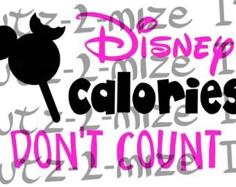 SALE*****Cutting File Disney Calories Don't Count SVG Digital Cut File****Perfect For Vinyl