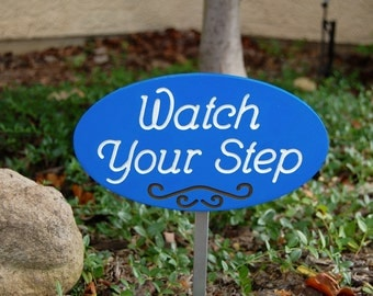 Watch Your Step Oval Outdoor Decor Wood Engraved Plaque