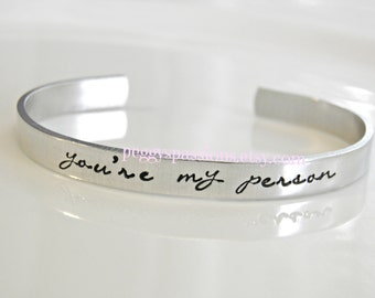 You're My Person,  Personalized Hand Stamped Bracelet Cuff. Grey's Anatomy Quote.