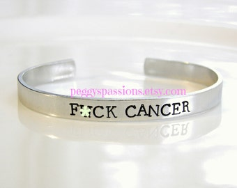 F*CK Cancer, hand stamped cuff bracelet. No one fights alone.