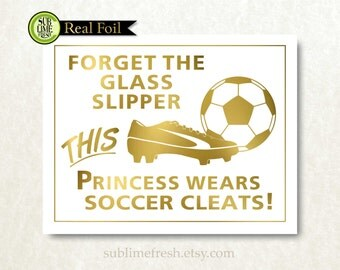 Forget the Glass Slipper This Princess Wears Soccer Cleats GENUINE Foil Art Print Trendy Modern Home Wall Decor