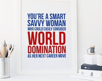 You're a smart savvy woman who could easily consider world domination as her next career move - Women in Politics - Democrat - Republican