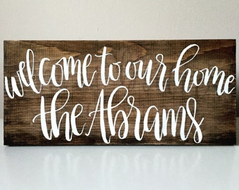 Welcome to our Home // Custom Wood Sign // 16x8 // Hand Lettered //