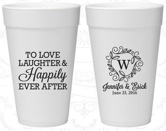 Love Laughter and Happily Ever After (C61) Cheap Foam Cups, Monogram, Monogrammed, Styrofoam Cups