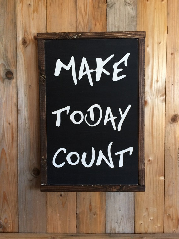 Creating A Rustic Living Room Decor: Make Today Count Wood Sign Rustic Decor Living Room Decor