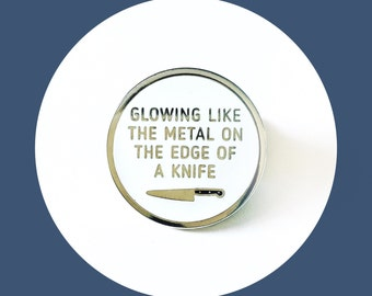 Glowing Like the Metal on the Edge of a Knife, Paradise by the Dashboard Light, Meat Loaf Enamel Pin