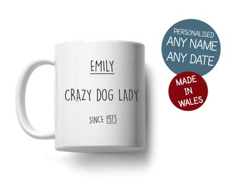 Crazy Dog Lady Personalised with ANY Name and ANY Year