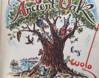 1942 The Secret of the Ancient Oak By Wolo, Rare Childrens Book Wolo Author & Illustrator , First Edition Wolo