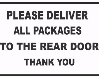 """please deliver all packages to the rear door thank you Aluminum sign 8"""" x 12"""" Sign will NOT rust made and printed in the USA"""