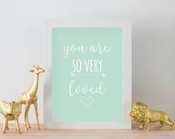 DIGITAL Nursery Print | You Are So Very Loved | DIGITAL DOWNLOAD | Baby Artwork