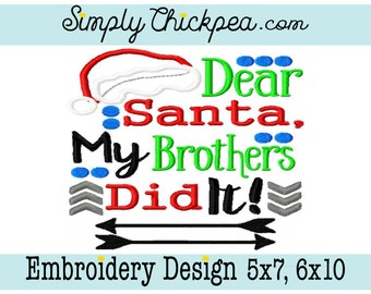 Embroidery Design - Dear Santa My Brothers Did It - Christmas Appliqué - Santa Hat - Tribal Arrows - For 5x7 and 6x10 Hoops