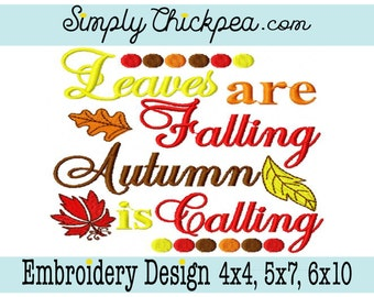 Embroidery Design - Leaves are Falling Autumn is Calling Embroidery Design Fall 4x4, 5x7, 6x10