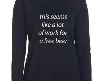 This Seems like a lot of Work for a Free Beer Running Shirt Workout Shirt Marathon Shirt Half Marathon Shirt
