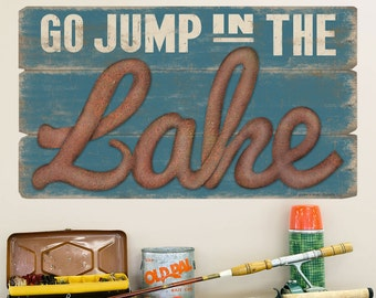 Go Jump In The Lake Rustic Wall Decal - #52288