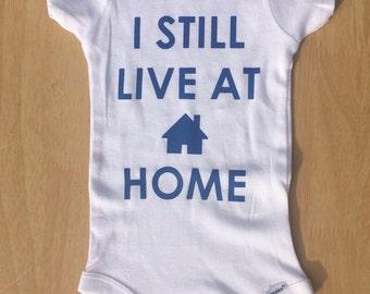 I Still Live at Home Baby Onesie, Baby Onesie, Custom Baby Onesie