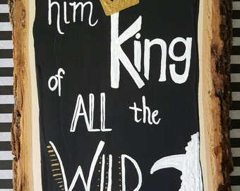 King of the Wild Things, Nursery, First Birthday Party, Wild One, Where the Wild Things Are- Wood SIGN
