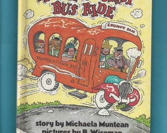 The Very Bumpy Bus Ride by Michaela Muntean, Illustrated by B Wiseman, 1981 Hard Cover, Parents' Magazine Press