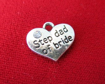 "BULK! 15pc ""Step dad of bride"" charms in antique silver style (BC637B)"