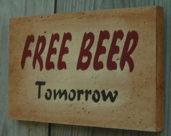 FREE BEER Tomorrow, Wooden sign from Reclaimed Wood 9 inches by 5 1/2 inches A