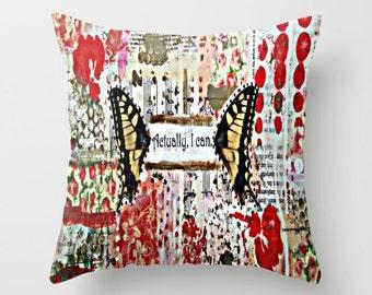 Throw pillow. Indoor or outdoor. Handmade original: Actually I can