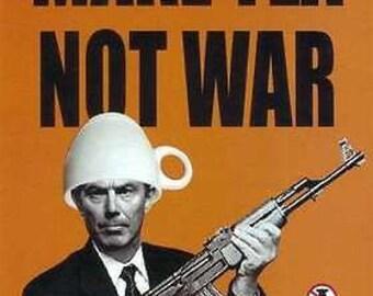 Make Tea Not War Anti Iraq War Poster Poster A3 / A2 Print