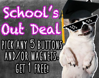 School's Out Deal!-One Inch Pinback Button
