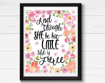 And Though She Be But Little She Is Fierce Print, Quotes for Girls, Flower Nursery Wall Art, Floral Quote Prints, Shakespeare Room Decor