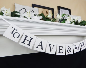 To have and to hold banner, bride and groom banner, Mr and Mrs banner,bridal shower banner,wedding decoration,wedding banner, wedding banner