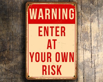 ENTER at Your OWN RISK Sign, Enter at your own risk Signs, Home Bar Signs, Man Cave Signs, Man Cave Decor, Warning Enter at Your Own Risk