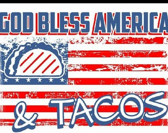 USA God Bless America and Tacos