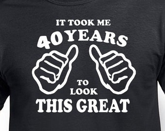 Funny 40th Birthday Gift For Husband Friend Uncle It Took 40 Years Old Boyfriend