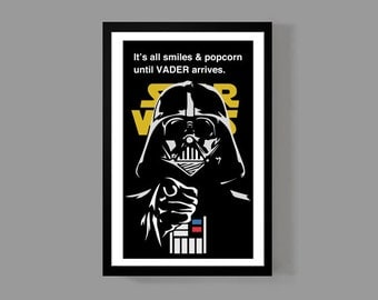 Star Wars: Darth Vader Custom Poster - It's all smiles & popcorn until Vader arrives - Quirky, Funny, Movies