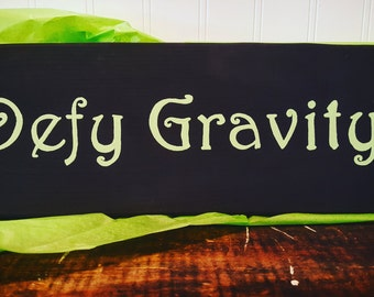 Defy Gravity wooden sign, Wicked the musical home decor, Black handpainted wall art, Wizard of Oz gift, Broadway show, Theater, Showtunes