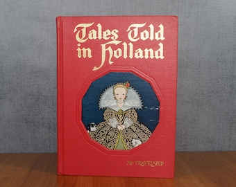1954 Tales Told in Holland / My Travelship / Dutch Folktales and Nursery Rhymes