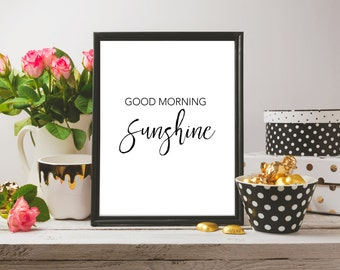 Good morning sunshine / quote / black and white / 8x10 / printable