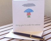 Sorry you're under the weather - Greetings card, blank inside, hand-drawn & coloured