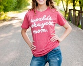 World's Okayest Mom t-shirt by Ruby's Rubbish