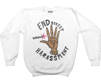 End Street Harassment -- Adult Sweatshirt