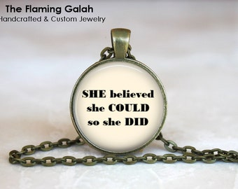 She Believed She Could So She Did Pendant • Empowerment • Motivation • Inspiration • Gift Under 20 • Made in Australia (P1060)