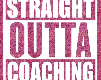 Straight Outta Coaching Iron On Decal