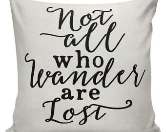 Not All Who Wander are Lost Pillow, Inspirational Pillow, Cushion Cover, Throw Pillow, 18x18 pillows, Burlap Pillows, #UE0404 Urban Elliott