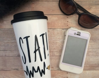 nurse gift/Stat! nurse travel mug/doctor coffee mug/doctor mug/nurse coffee mug/nurse coffee tumbler/nurse to go mug/RN gift, RN mug