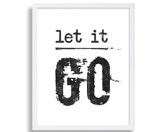 DIGITAL DOWNLOAD Let It Go Print Typography Print Hipster Art Print Graphic Design Printable Office Decor Font Great Quotes Gift for Friend