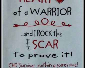 CHD Awareness Tshirt/Onesie I have the Heart of a Warrior...and I rock the Scar to prove it