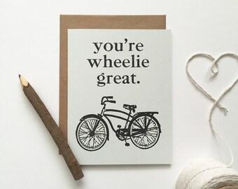 Letterpress Card  - You're Wheelie Great - Bike