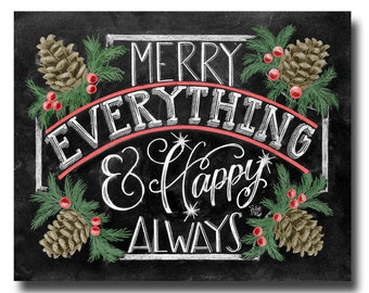 Holiday Sign, Merry Everything Happy Always, Chalkboard Art, Chalk Art, Christmas Decor, Pine Cones, Christmas Art